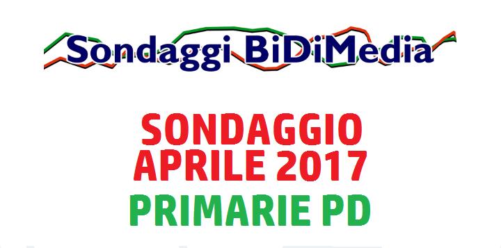 Elezioni Politiche e Primarie PD Sondaggio Bidimedia - Aprile/2 2017 - Come voteranno gli Italiani?