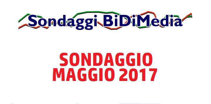 Elezioni Politiche: Sondaggio Bidimedia - Maggio 2017 - Come voteranno gli Italiani?