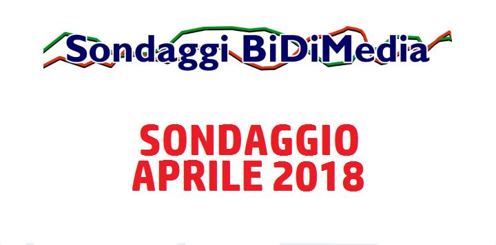 Elezioni Politiche - Sondaggio Bidimedia - Aprile 2018 - Partecipate al nostro sondaggio: chi votereste se si votasse domani?